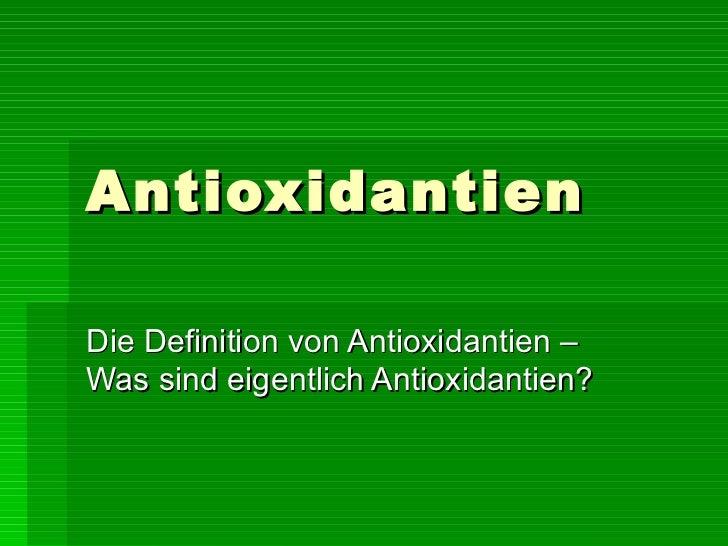 Antioxidantien Die Definition von Antioxidantien – Was sind eigentlich Antioxidantien?