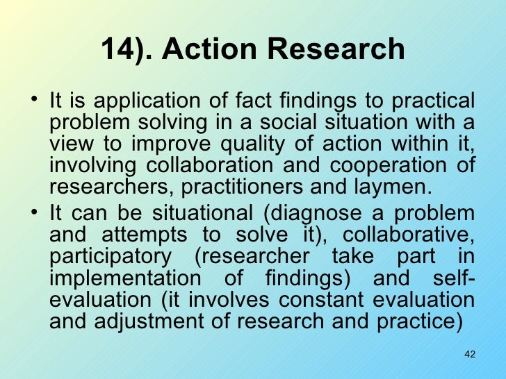 type of action research Types of interviews as action research each pair of interview, including the review session immediately following them, constitutes an action research cycle.