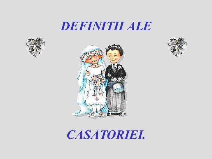 DEFINITII ALE CASATORIEI.