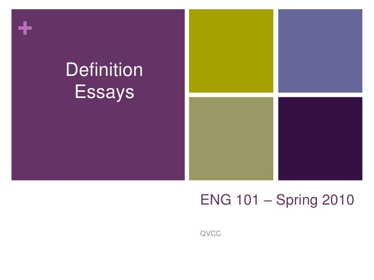 ENG 101 – Spring 2010<br />QVCC<br />Definition Essays<br />