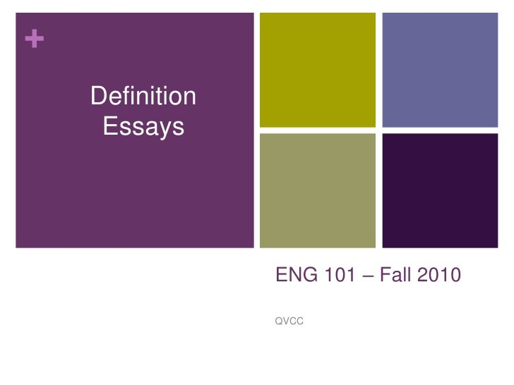 ENG 101 – Fall2010<br />QVCC<br />Definition Essays<br />