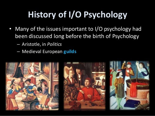 definition and history of psychology - definition, history & topics industrial/organizational psychology takes the scientific study of human behavior and applies it to the workplace to increase employee, employer and consumer .