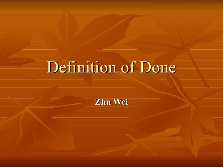 Definition of Done Zhu Wei