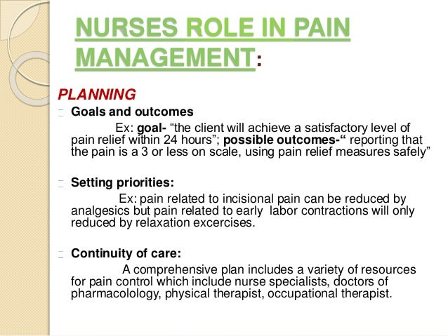 ineffective nurses role in pain management What are the current structures and roles in pain management  and nursing  staff who have specialist expertise in pain management occupational  there is  evidence that the ineffective management of pain is costly to the community.