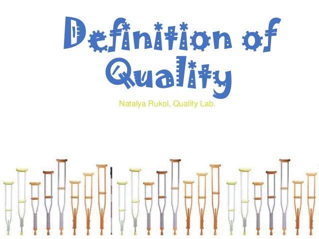 Definition of Quality Natalya Rukol, Quality Lab.