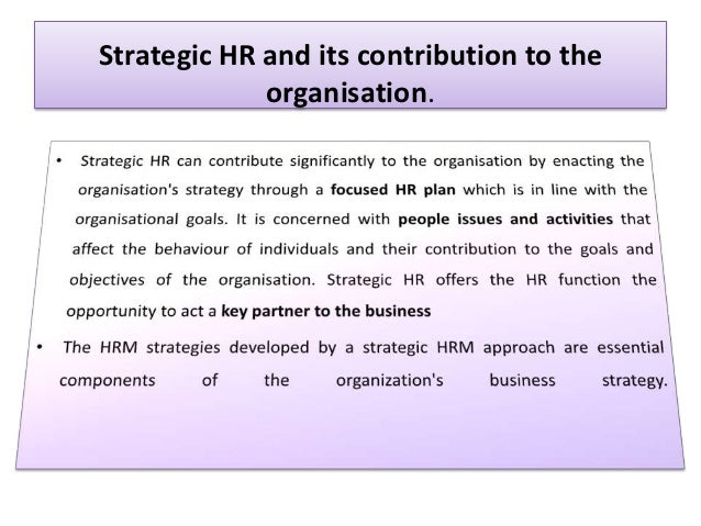hrm strategies to retain the organisational Hr strategies concept of strategy the direction and scope of an organization over the long term it should match the resources of the organization to its changing environment (markets, customers and other stakeholders.