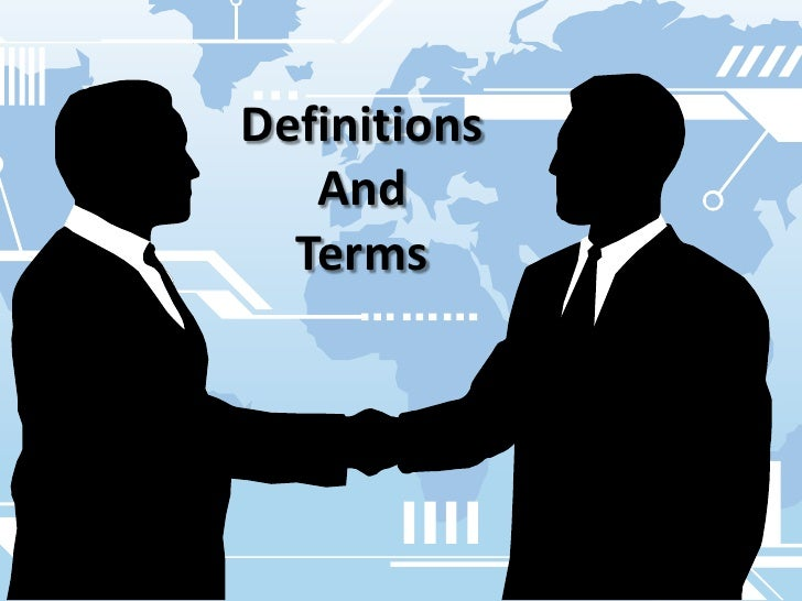 Definitions<br />And<br />Terms<br />