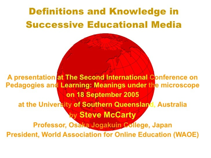 Definitions and Knowledge in Successive Educational Media A presentation  at The Second International  Conference on   Ped...