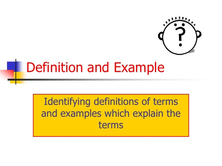Definition and Example<br />Identifying definitions of terms and examples which explain the terms<br />
