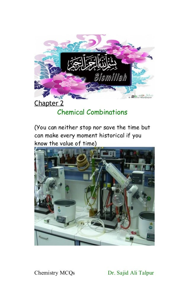 Chapter 2Chemical Combinations(You can neither stop nor save the time butcan make every moment historical if youknow the v...