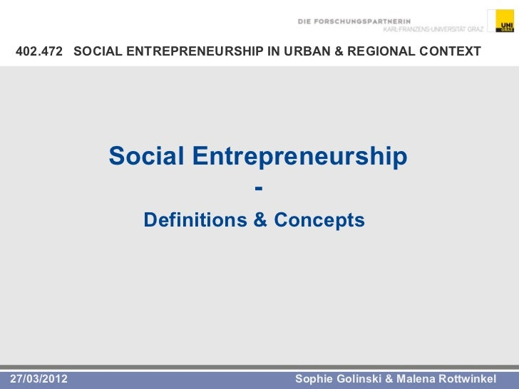 social entrepreneurship the case for definition Tautologically) define social entrepreneurs as entrepreneurs with a social   more interesting case for the theory proposed in this paper is when there is a  high.