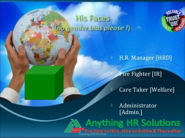  H.R. Manager [HRD] Fire Fighter [IR] Care Taker [Welfare] Administrator[Admin.]Anything HR Solutions
