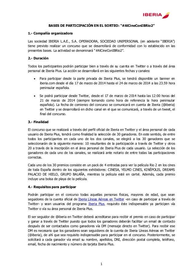 """1 BASES DE PARTICIPACIÓN EN EL SORTEO: """"#AlCineConIBRio2"""" 1.- Compañía organizadora Las sociedad IBERIA L.A.E., S.A. OPERA..."""