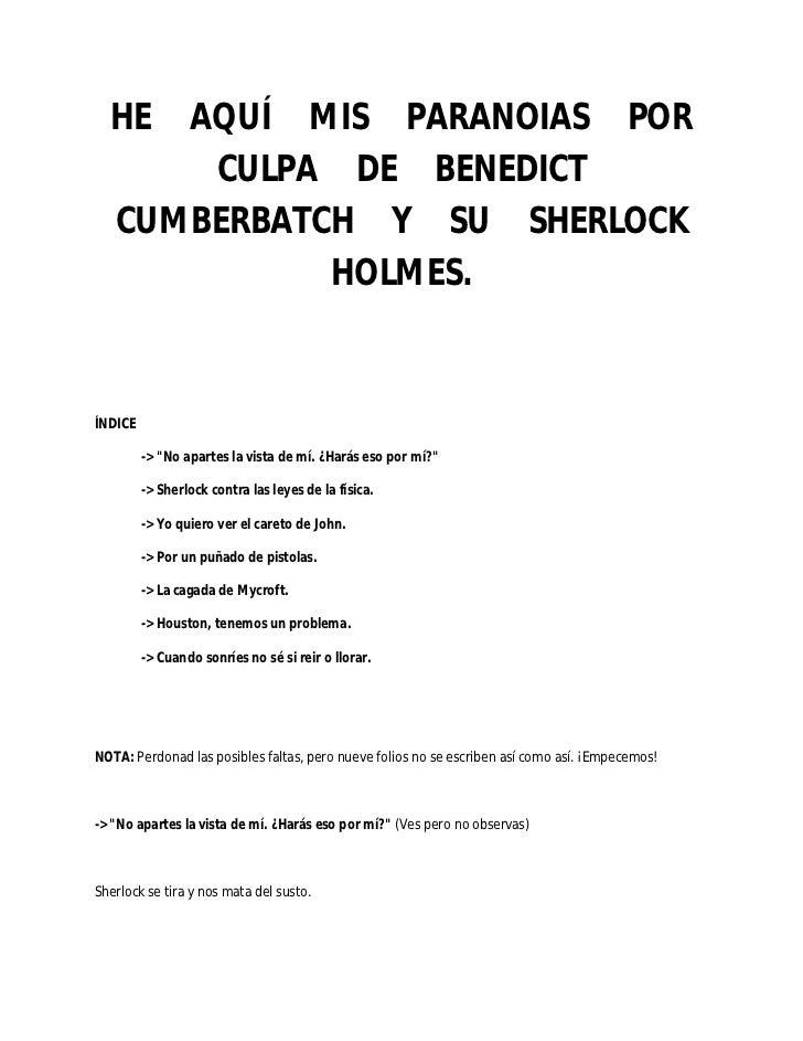 """HE  AQUÍ MIS PARANOIAS POR       CULPA DE BENEDICT   CUMBERBATCH Y SU SHERLOCK             HOLMES.ÍNDICE         -> """"No ap..."""