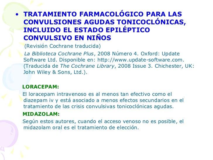 <ul><li>TRATAMIENTO FARMACOLÓGICO PARA LAS CONVULSIONES AGUDAS TONICOCLÓNICAS, INCLUIDO EL ESTADO EPILÉPTICO CONVULSIVO EN...