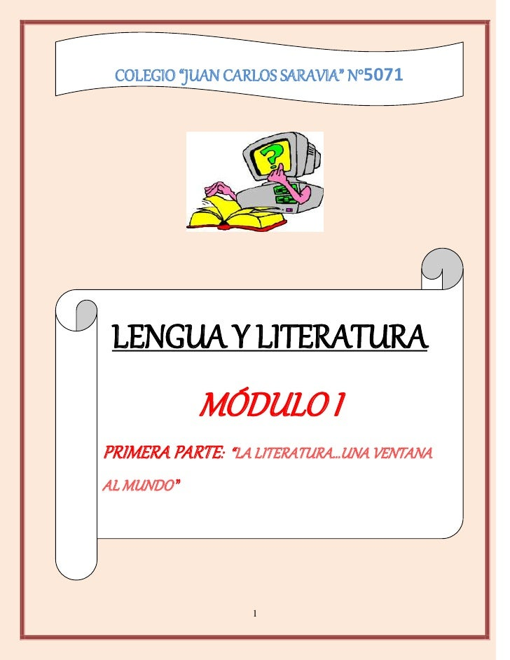 """COLEGIO """"JUAN CARLOS SARAVIA"""" N°5071 LENGUA Y LITERATURA             MÓDULO IPRIMERA PARTE: """"LA LITERATURA…UNA VENTANAAL M..."""