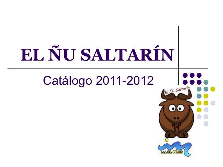 EL ÑU SALTARÍN  Catálogo 2011-2012