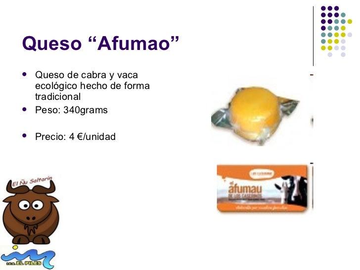 """Queso """"Afumao""""   Queso de cabra y vaca    ecológico hecho de forma    tradicional   Peso: 340grams   Precio: 4 €/unidad"""