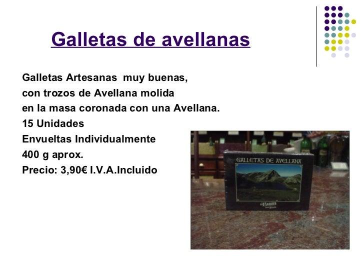 Galletas de avellanasGalletas Artesanas muy buenas,con trozos de Avellana molidaen la masa coronada con una Avellana.15 Un...