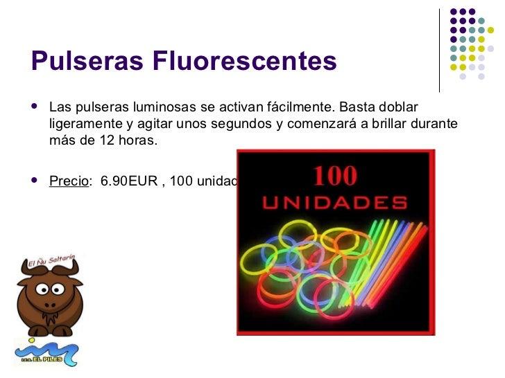 Pulseras Fluorescentes   Las pulseras luminosas se activan fácilmente. Basta doblar    ligeramente y agitar unos segundos...