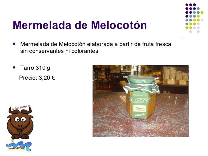 Mermelada de Melocotón   Mermelada de Melocotón elaborada a partir de fruta fresca    sin conservantes ni colorantes   T...
