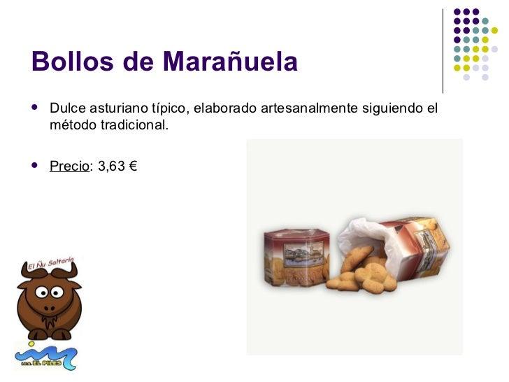 Bollos de Marañuela   Dulce asturiano típico, elaborado artesanalmente siguiendo el    método tradicional.   Precio: 3,6...