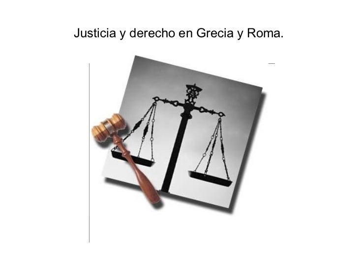 Justicia y derecho en Grecia y Roma.