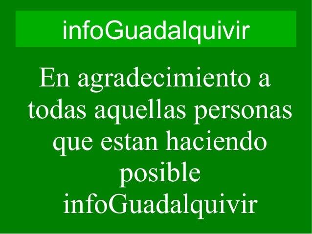 infoGuadalquivir En agradecimiento a todas aquellas personas que estan haciendo posible infoGuadalquivir