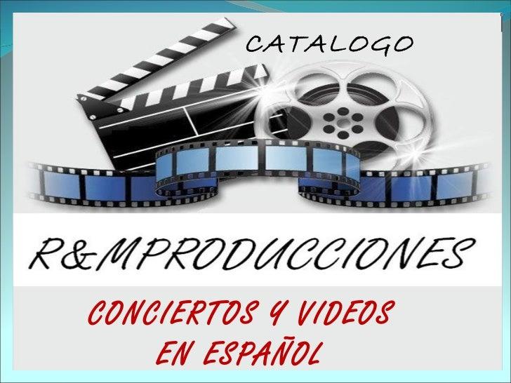 CONCIERTOS Y VIDEOS  EN ESPAÑOL CATALOGO