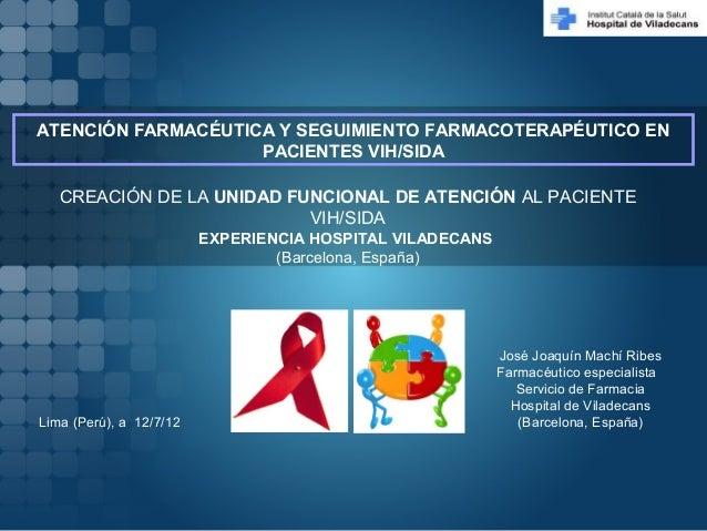 José Joaquín Machí Ribes Farmacéutico especialista Servicio de Farmacia Hospital de Viladecans (Barcelona, España)Lima (Pe...