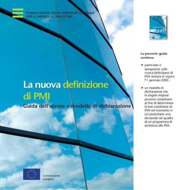 PUBBLICAZIONI DELLA DIREZIONE GENERALE PER LE IMPRESE E L'INDUSTRIA La nuova definizione di PMI Guida dell'utente e modell...