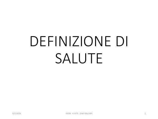 DEFINIZIONE DI SALUTE 9/17/2018 IGIENE III E BTS - DINA MALGIERI 1