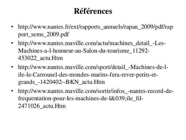 Références • http://www.nantes.fr/ext/rapports_annuels/rapan_2009/pdf/rap port_sems_2009.pdf • http://www.nantes.maville.c...