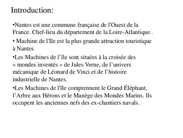 Introduction: •Nantes est une commune française de l'Ouest de la France. Chef-lieu du département de la Loire-Atlantique ....
