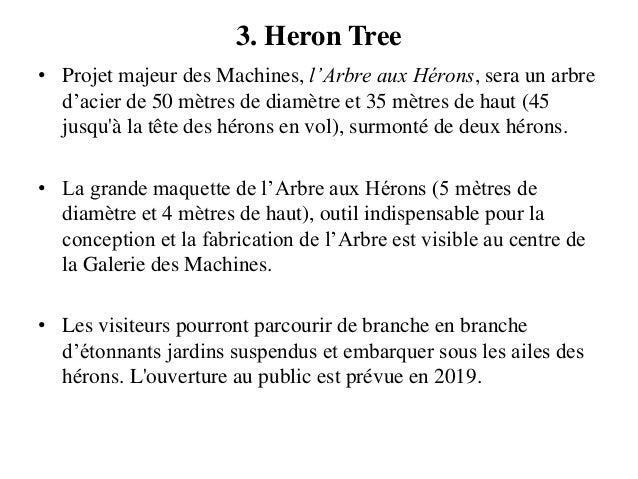 3. Heron Tree • Projet majeur des Machines, l'Arbre aux Hérons, sera un arbre d'acier de 50 mètres de diamètre et 35 mètre...