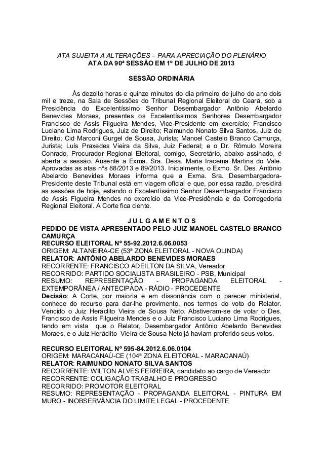 ATA SUJEITA A ALTERAÇÕES – PARA APRECIAÇÃO DO PLENÁRIO ATA DA 90ª SESSÃO EM 1º DE JULHO DE 2013 SESSÃO ORDINÁRIA Às dezoit...