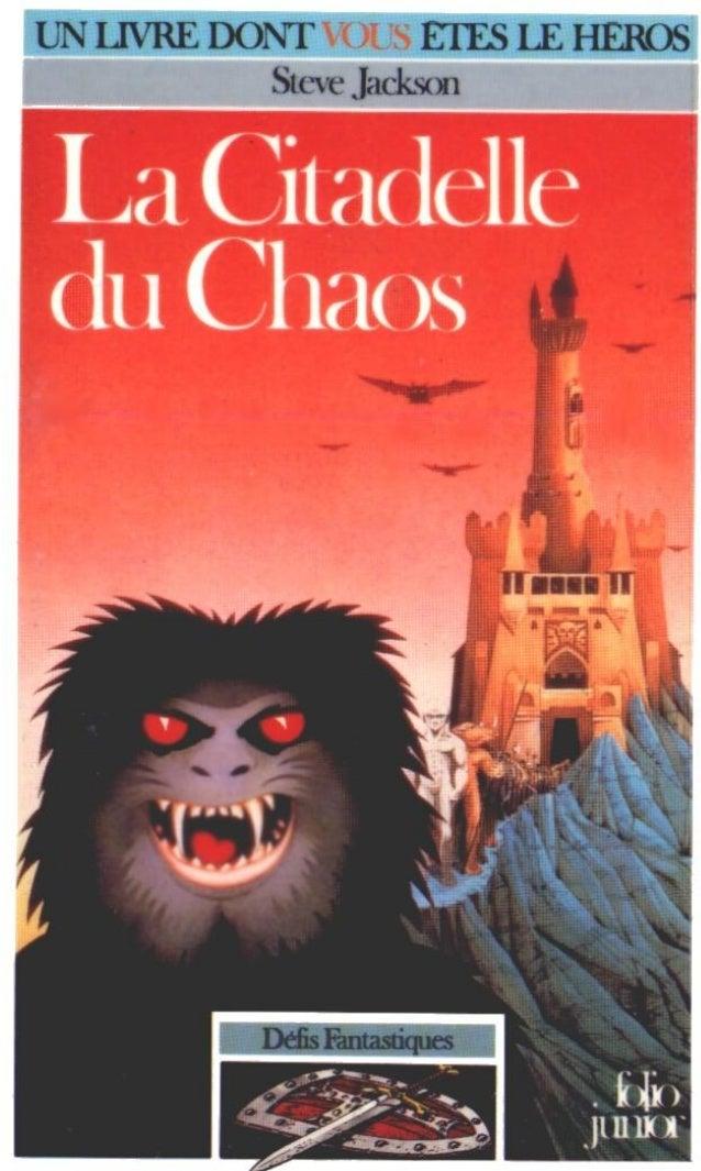 Steve Jackson La Citadelle du Chaos Défis Fantastiques/2 Traduit de l'anglais parRaymond Ferré Illustrations de Russ Nicho...