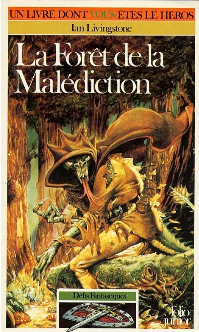 Ian Livingstone La Foret de la Malédiction Défis Fantastiques Traduit de l'anglais par Carmelle Fabien Illustrations de Ma...