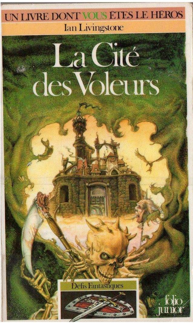 Ian Livingstone La cité des Voleurs Défis Fantastiques/5 Traduit de l'anglais par Janine Hérisson et Henri Robillot Illust...