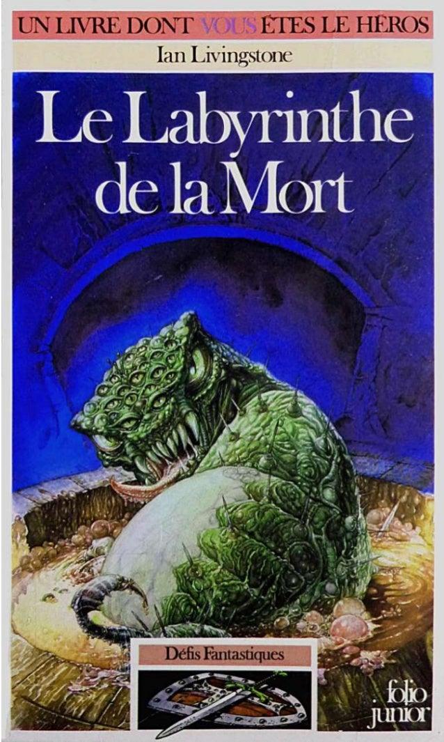 Ian Livingstone Le Labyrinthe de la Mort Défis Fantastiques/6 Traduit de l'anglais par Patricia Marais Illustrations de Ia...
