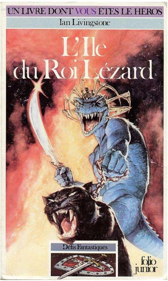 Ian Livingstone L'ile du Roi Lézard Défis Fantastiques/7 Traduit de l'anglais par Fabienne Vimereu Illustrations de Alan L...