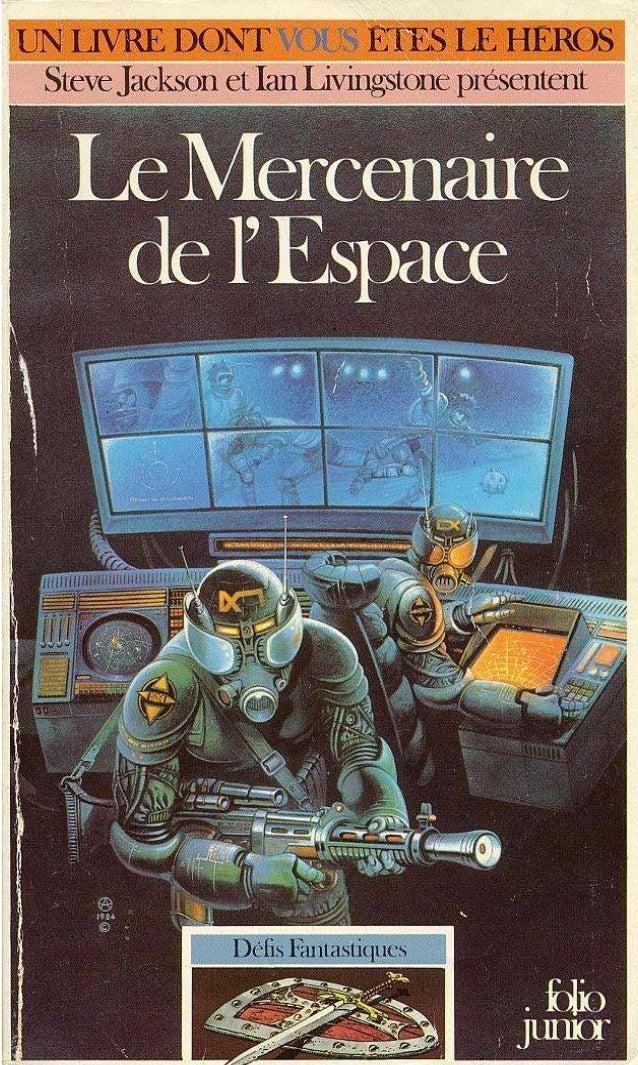 Andrew Chapman Le Mercenaire de l'Espace Traduit de l'anglais par Jean Walthers Illustrations de Geoffrey Senior Gallimard