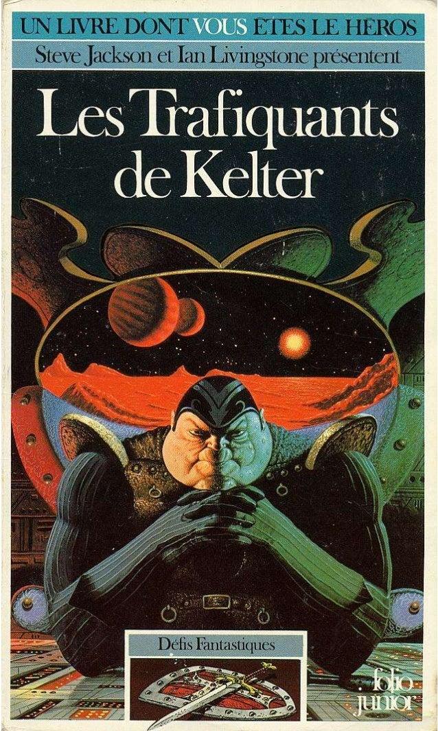 Andrew Chapman Les Trafiquants de Kelter Défis Fantastiques/15 Traduit de l'anglais par Anne Blanchet Illustrations de Nik...