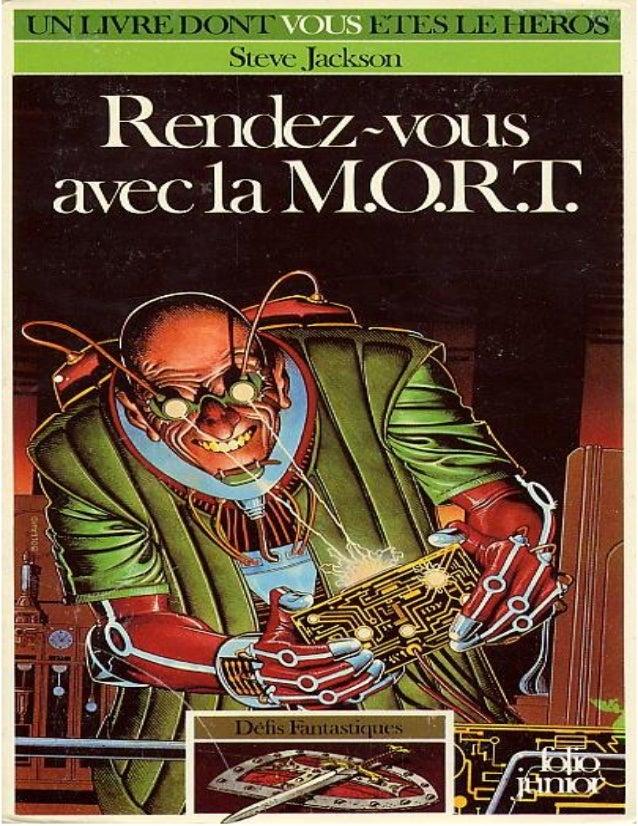 Steve Jackson Rendez-vous avec la M.O.R.T. Défis Fantastiques Traduit de l'anglais par Arnaud Dupin de Beyssat Illustratio...