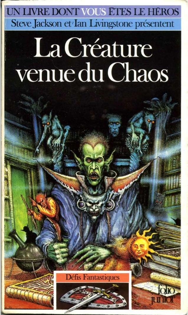 Steve Jackson La Créature venue du Chaos Défis Fantastiques/24 Traduit de l'anglais par Noël Chassériau Gallimard