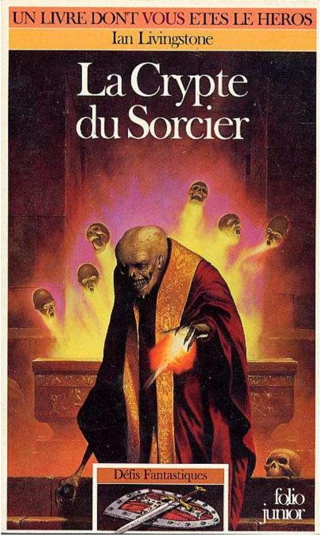 Ian Iivingstone La Crypte du Sorcier Défis Fantastiques/26 Traduit de l'anglais par Noël Chassériau Illustrations de John ...