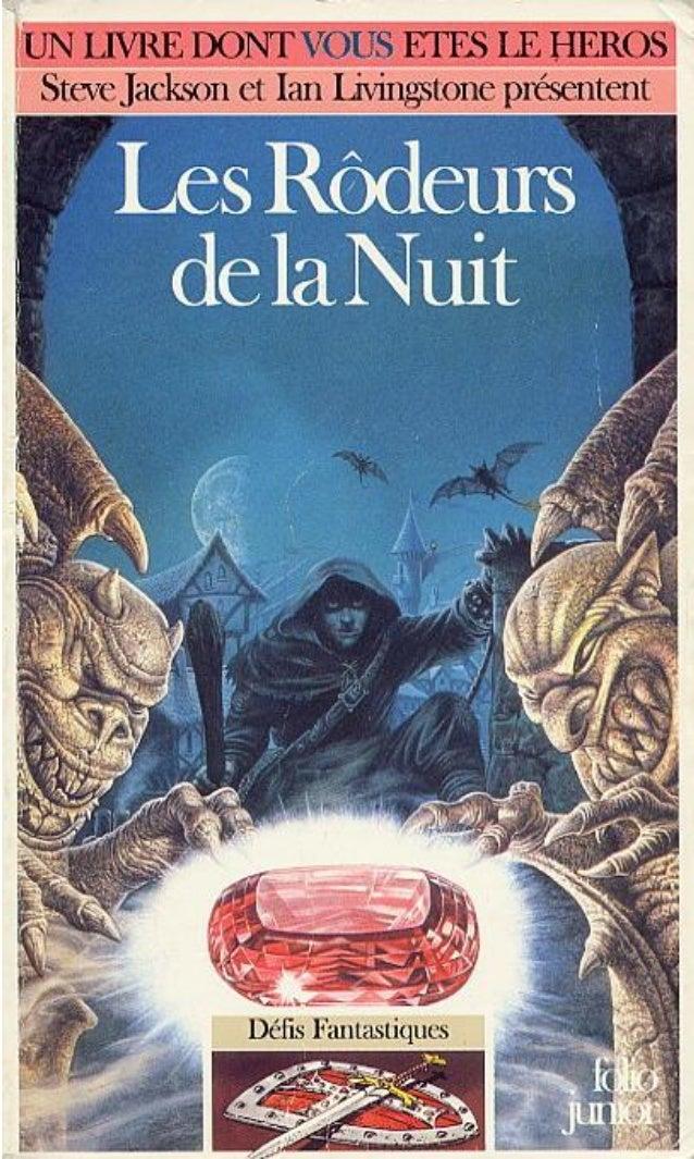 Graeme Davis Les Rôdeurs de la Nuit Défis Fantastiques/29 Traduit de l'anglais par Nicolas Grenier Illustrations de John S...