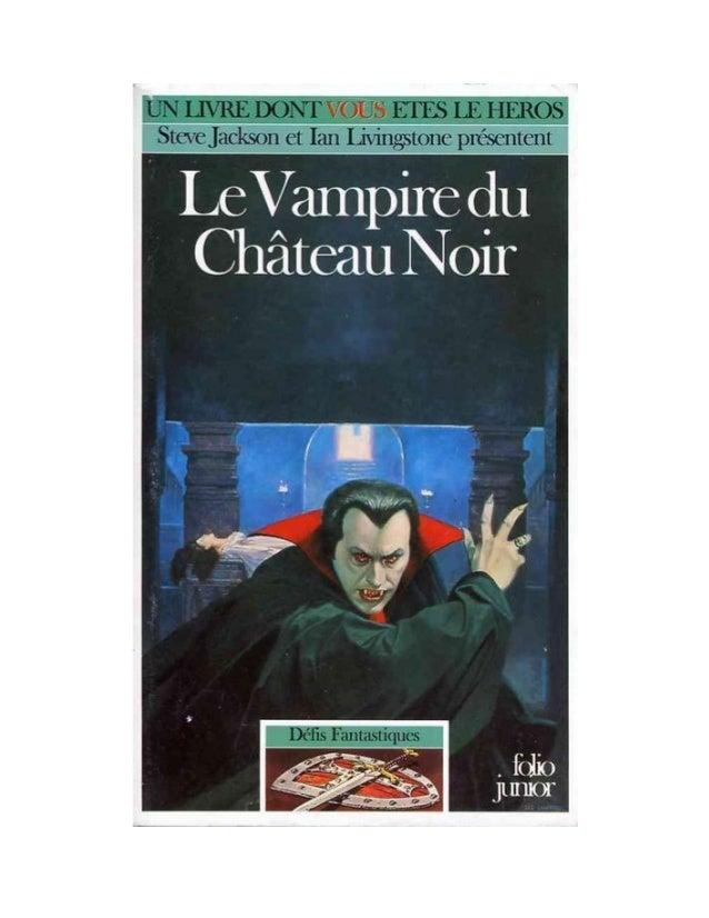 Keith Martin Le Vampire du Château Noir Défis Fantastiques/35 Traduit de l'anglais par Mona de Pracontal Illustrations de ...