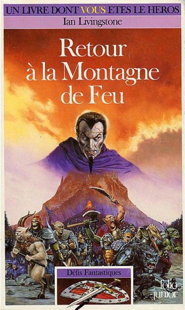 Titre original : Return to Firetop Mountain Fighting Fantasy est une marque déposée appartenant à Steve Jackson et Ian Liv...
