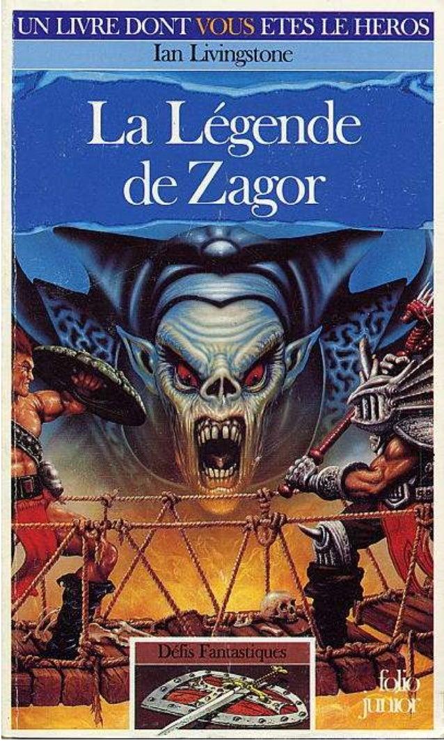 Titre original : Legend of Zagor © Ian Linvingstone, 1993, pour le texte © Martin McKenna, 1993, pour les illustrations © ...